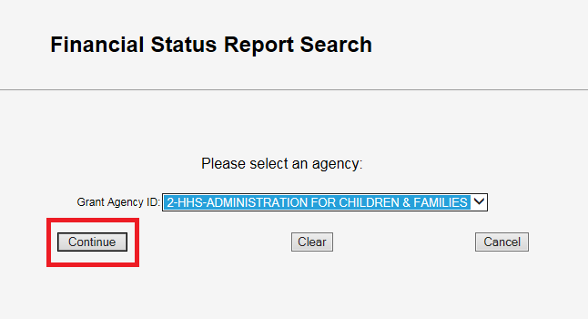 Screen shot of the Financial Status Report Search screen with a Grant Agency ID of '2-HHS-ADMINISTRATION FOR CHILDREN & FAMILIES' chosen, and the Continue button highlighted with a red box.