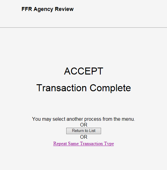 Screen shot of the FFR Agency Review screen displaying the informational message 'ACCEPT, Transaction Complete'.