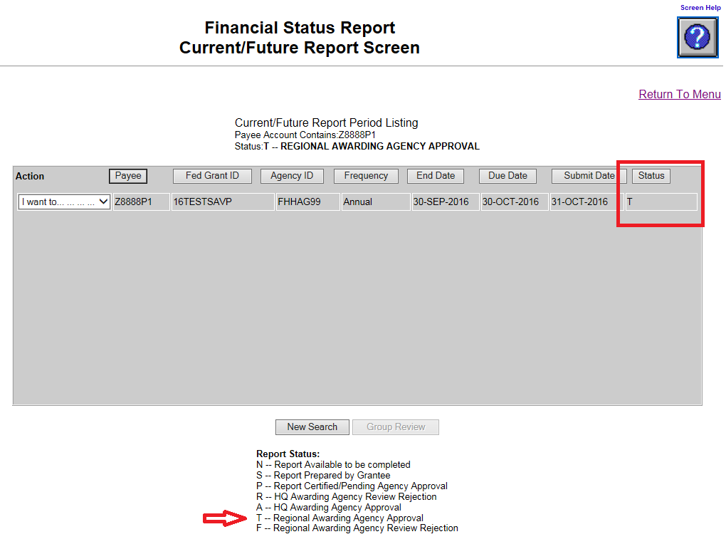 Screen shot of the Financial Status Report Current/Future Report screen with a red box around the 'T' in the Status box, and a red arrow pointing at the 'T - Regional Awarding Agency Approval', listed on the report status key at the bottom of the screen.