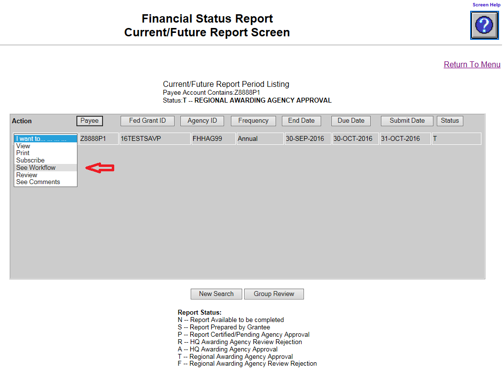 Screen shot of the Financial Status Report Current/Future Report screen with a red arrow pointing at the 'See Workflow' choice, selected from the 'I want to...' dropdown menu.