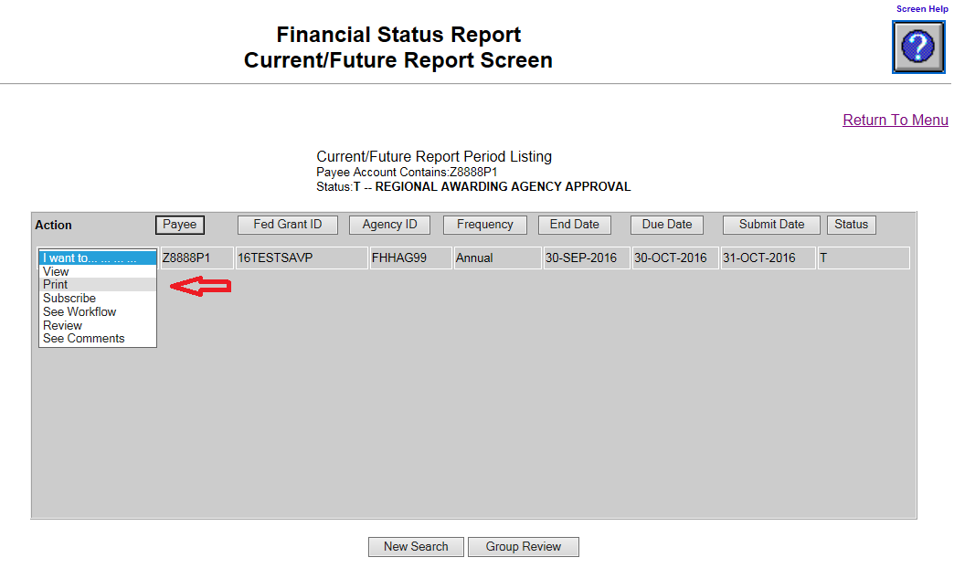 Screen shot of the Financial Status Report Current/Future Report screen with a red arrow pointing at the 'Print' choice, selected from the 'I want to...' dropdown menu.