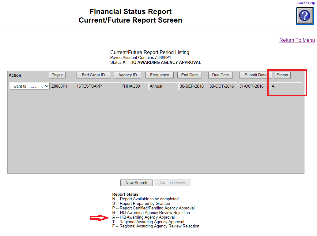Screen shot of the Financial Status Report Current/Future Report screen with a red box around the 'A' in the Status box, and a red arrow pointing at the 'A - HQ Awarding Agency Approval', listed on the report status key at the bottom of the screen.